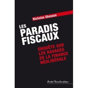 Les paradis fiscaux. Enquête sur les ravages de la finance libérale de Nicholas Shaxson